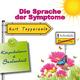Kurt Tepperwein Selbsthilfe: Die Sprache der Symptome (Körperbalance und Seelenheil)