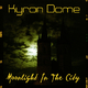 Kyron Dome Moonlight in the City