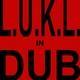 L.u.k.l. L.u.k.l. in Dub