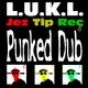 L.u.k.l. Punked Dub
