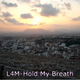 L4m Hold My Breath