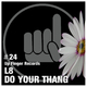 L8 - Do Your Thang