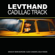 LEVTHAND Cadillac Track