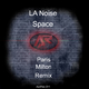 La Noise - Space(Paris Milton Remix)