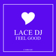 Lace DJ Feel Good