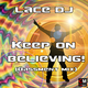 Lace DJ Keep On Believing(Bassment Mix)