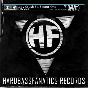 Lady Crush Feat. Sector One - In My Mind (Hardbassfanatics Records Digital)