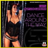 Dance Around the Way by Laera & Matilde Carbone mp3 download
