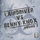 Lairdriver Vs Benny Knox Round 2