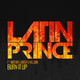 Latin Prince feat. Nuthin' Under a Million Burn It Up
