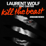 Kill the Beast (Armano Remix) by Laurent Wolf feat. Eric Carter mp3 download