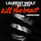 Kill the Beast (Armano Remix) by Laurent Wolf feat. Eric Carter mp3 downloads