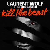 Kill the Beast by Laurent Wolf feat. Eric Carter mp3 download