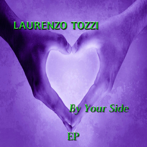 Laurenzo Tozzi  - By Your Side Ep (Smily-Records)
