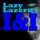 Lazy Lazerus I & I