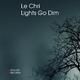Le Chri Lights Go Dim