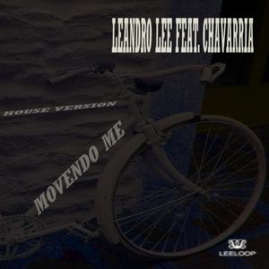 Leandro Lee feat. Chavarria - Movendo Me (Leeloop Records)