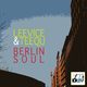Leevice & Teequ Berlin Soul