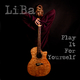 LiBa Play It for Yourself