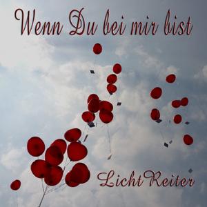 Lichtreiter - Wenn du bei mir bist (Fripe-Music)