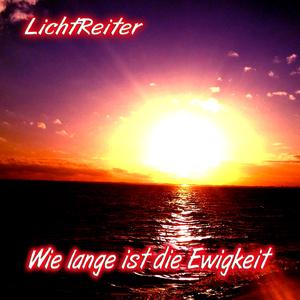 Lichtreiter - Wie lange ist die Ewigkeit (Fripe-Music)