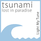 Light My Tune Tsunami - Lost in Paradise