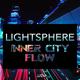Lightsphere Inner City Flow