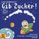 Lila Lindwurm Gib Zucker!(Außerirdische Ernährungs- und Bewegungslieder für Kinder)