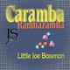 Little Joe Bassman Caramba Rambazamba