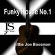 Little Joe Bassman Funky House No.1