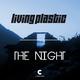 Living Plastic The Night