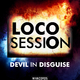Locosession - Devil in Disguise