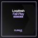 Loopfresh Fair-Play