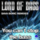 Lord of Bass You Can't Stop the Bass