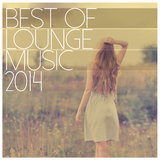 Best of Lounge Music 2014 - 200 Songs by Lounge mp3 download