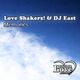 Love Shakerz! & Dj East Memories