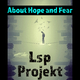 Lsp Projekt About Hope and Fear