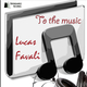 Lucas Favali To the Music