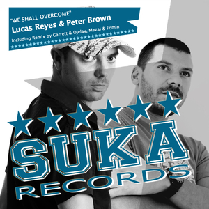 Lucas Reyes & Peter Brown  - We Shall Overcome (Suka Records)