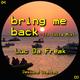 Luc da Freak Bring Me Back (To Ibiza Mix)