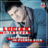 Last Night in Puerto Rico by Lucian Colareza mp3 download