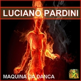 Maquina Da Danca by Luciano Pardini mp3 download