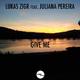 Lukas Zigr feat. Juliana Pereira - Give Me