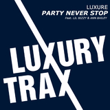 Party Never Stop by Luxure feat. Lil Bizzy & Ann Bailey mp3 download