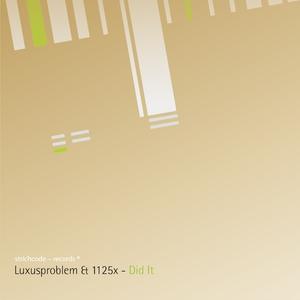 Luxusproblem & 1125x - Did It (Strichcode Records)