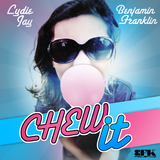Chew It  by Lydie Jay & Benjamin Franklin mp3 download