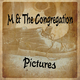 M & The Congregation Pictures