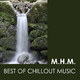 M.H.M. Best of Chillout Music