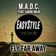 M.a.d.c. feat. Laara Julia Fly Far Away