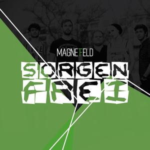 MAGNETFELD - Sorgenfrei (MAGNETFELD-Music)